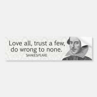 Shakespeare's Love All, Trust a Few, Do... Quote Bumper Sticker