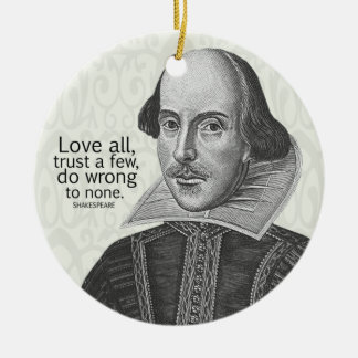 Shakespeare's Love All, Trust a Few, Do... Quote Double-Sided Ceramic Round Christmas Ornament