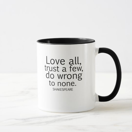 Shakespeare's Love All, Trust a Few, Do... Quote Mug