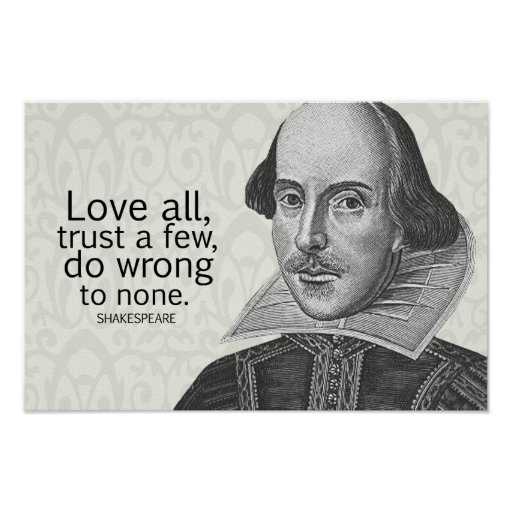 Shakespeare's Love All, Trust a Few, Do... Quote Poster