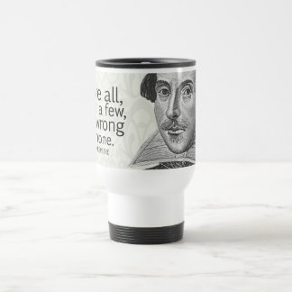 Shakespeare's Love All, Trust a Few, Do... Quote Travel Mug