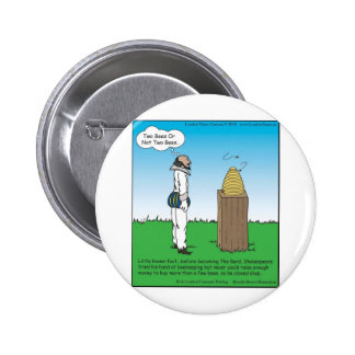 Shakespeare's The BeeKeeper Funny Gifts & Tees Button