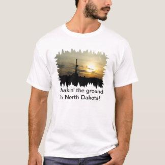 Shakin' the ground in North Dakota! T-Shirt