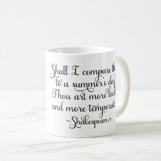 Shall I compare thee to summer's day - Shakespeare Coffee Mug