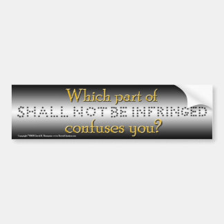 Shall Not Be Infringed Bumper Sticker