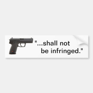"""""""...shall not  be infringed."""" bumper sticker"""