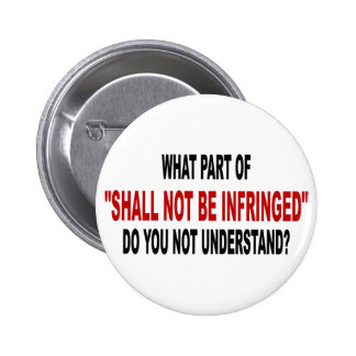 Shall Not Be Infringed Button