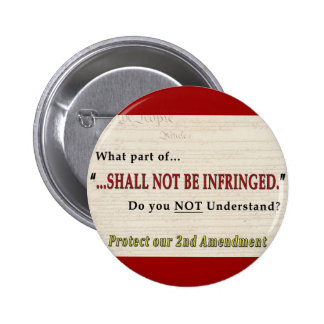 Shall NOT be Infringed Buttons