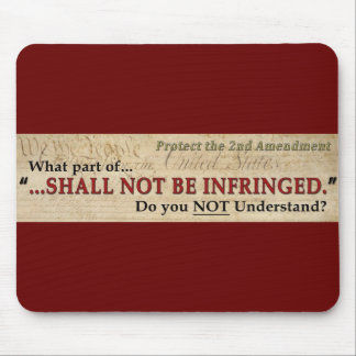 Shall NOT be Infringed Mouse Pad