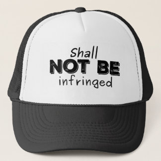 Shall Not Be Infringed - Patriot Pride Trucker Hat