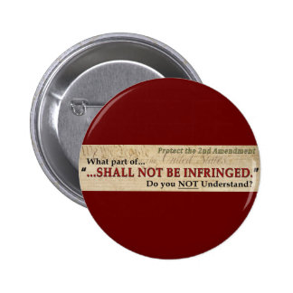 Shall NOT be Infringed Pinback Button