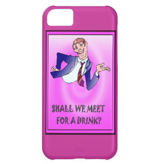 Shall we meet for a drink? case for iPhone 5C