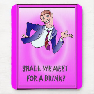 Shall we meet for a drink? mouse pad
