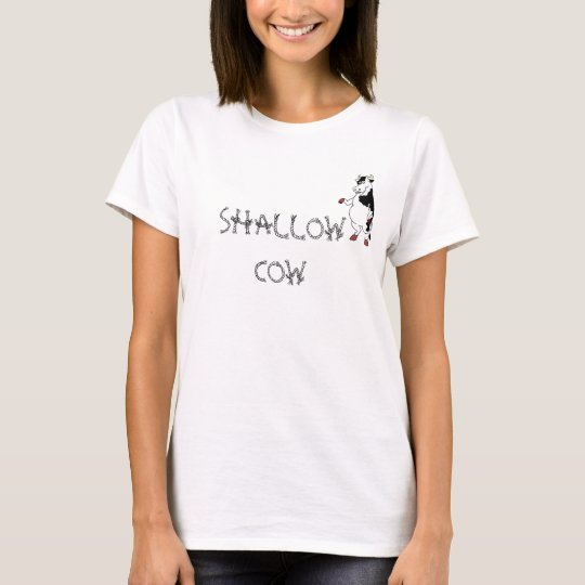SHALLOW COW T-Shirt