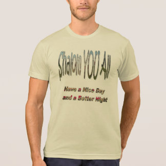 Shalom All-Have a Nice Day & aBetter Night T-Shirt