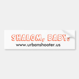 Shalom Baby!  Bumper Sticker