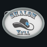 "Shalom Ya&#39;ll Oval Belt Buckle<br><div class=""desc"">No cowboy or cowgirl is complete without a belt buckle</div>"