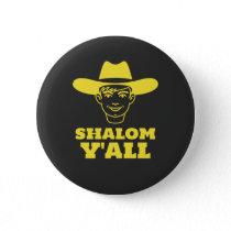 Shalom Y'all Southern Jew Jewish Cowboy Cowgirl Button