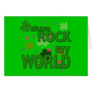 Sham Rock My World with Shamrocks Card