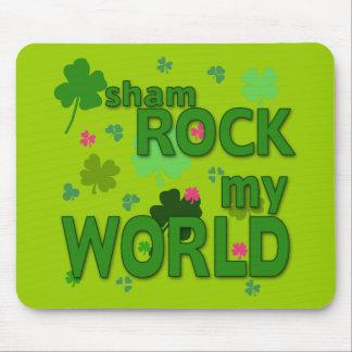 Sham Rock My World with Shamrocks Mouse Pad