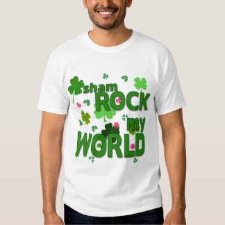 Sham Rock My World with Shamrocks T Shirt