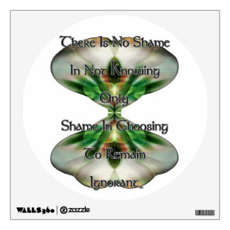 Shame and Ignorance Walls360 Decal