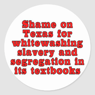 Shame en Tejas para blanquear esclavitud… Pegatina Redonda