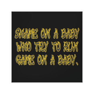 Shame on a Baby Canvas Print