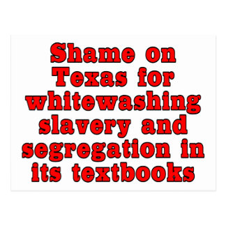 Shame on Texas for whitewashing slavery... Postcard