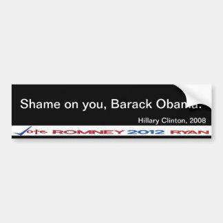Shame on you, Barack Obama Hillary Clinton Sticker