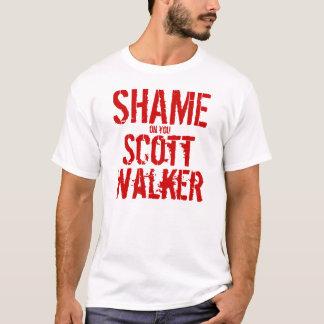 Shame on You Scott Walker! T-Shirt
