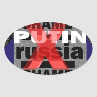Shame PUTIN  Russia Dictator Voilent ANTI-social D Oval Sticker