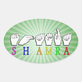SHAMRA NAME SIGN FINGERSPELLED OVAL STICKER