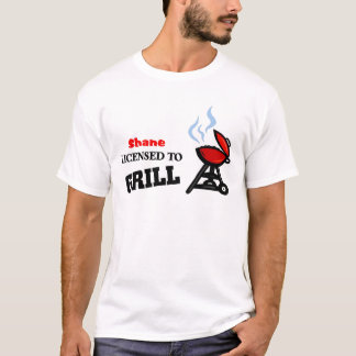 Shane licensed to grill T-Shirt