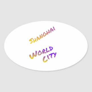 Shanghai world city, colorful text art oval sticker