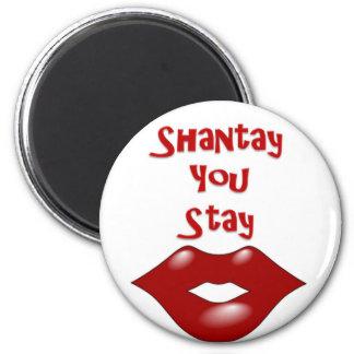 Shantay que usted permanece/que Sashay lejos Imán Redondo 5 Cm