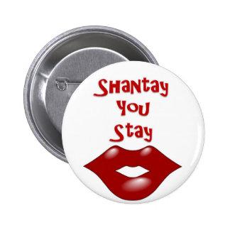 Shantay que usted permanece/que Sashay lejos Pins