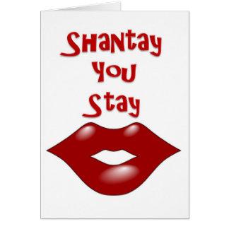 Shantay You Stay / Sashay Away Greeting Card