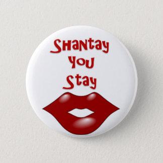 Shantay You Stay / Sashay Away Pinback Button