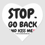 stop. go back and kiss me [Love heart]  stop. go back and kiss me [Love heart]  Shaped Stickers
