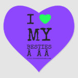 i [Love heart]  my besties    i [Love heart]  my besties    Shaped Stickers