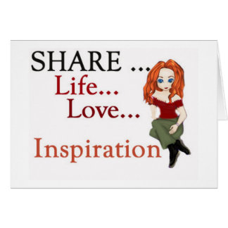 Share Life Love and Inspiration Card