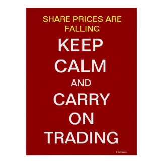 Share Prices Fall Keep Calm Inspirational Trader Posters