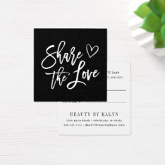 Share The Love | Black And White Referral Square Business Card at Zazzle