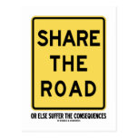 Share The Road Or Else Suffer The Consequences Postcard