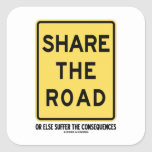 Share The Road Or Else Suffer The Consequences Sticker