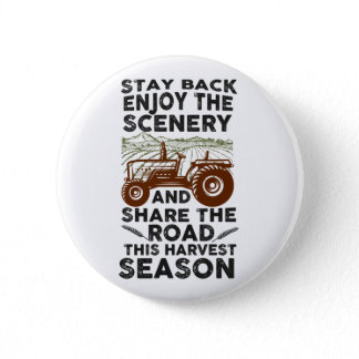 Share The Road This Harvest Season Tractor Farmer Button