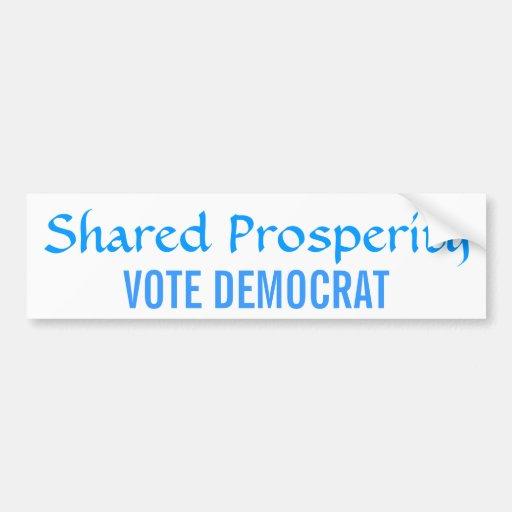 Shared Prosperity Vote Democrat Car Bumper Sticker