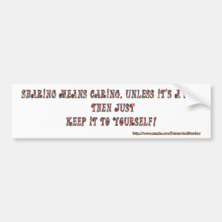 Sharing Means Caring ( rude) Bumper Sticker