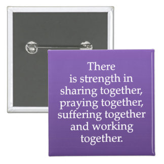 Sharing, Praying, and Working Together 2 Inch Square Button